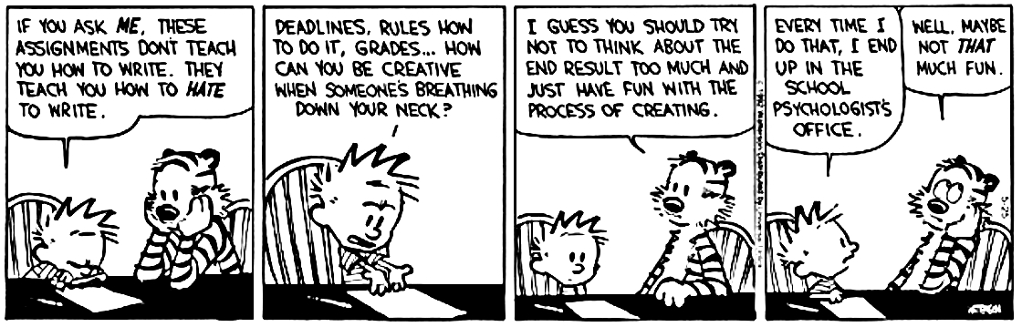 calvin and hobbes writing Bill watterson retired from writing and drawing calvin & hobbes about 18 years ago, but the timelessness of his message -- to always remain thoughtful.