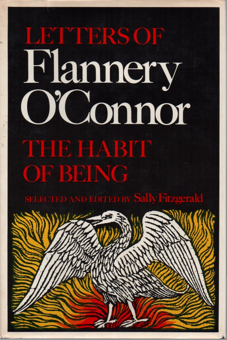 flannery o connor biblioklept the habit of being letters of flannery o connor edited by sally fitzgerald 1979 2nd edition hardback from fs g jacket design by janet halverson